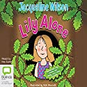 Lily Alone (       UNABRIDGED) by Jacqueline Wilson Narrated by Jacqueline Wilson