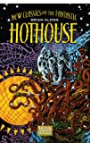 Hothouse: The Long Afternoon Of Earth (New Classics of the Fantastic)