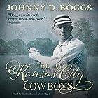The Kansas City Cowboys Hörbuch von Johnny D. Boggs Gesprochen von: Traber Burns