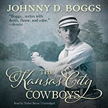 The Kansas City Cowboys Audiobook by Johnny D. Boggs Narrated by Traber Burns