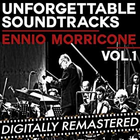 Ennio Morricone - Unforgettable Soundtracks, Vol. 1