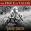 The Price of Valor: The Life of Audie Murphy, America's Most Decorated Hero of World War II (       UNABRIDGED) by David Smith Narrated by Tom Perkins