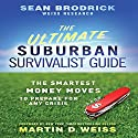 The Ultimate Suburban Survivalist Guide: The Smartest Money Moves to Prepare for Any Crisis Audiobook by Sean Brodrick Narrated by Scott Peterson