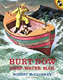 Robert McCloskey Burt Dow Deep-Water Man: A Tale of the Sea in the Classic Tradition (Picture Puffin books)