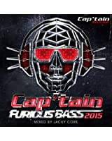 Cap'tain Furious Bass 2015 (Mixed by Jacky Core)