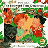 The Backyard Time Detectives (Nature All Around) (0773757406) by Suzuki, David T