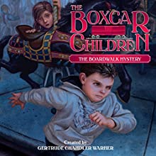 The Boardwalk Mystery: The Boxcar Children Mysteries, Book 131 (       UNABRIDGED) by Gertrude Chandler Warner Narrated by Tim Gregory