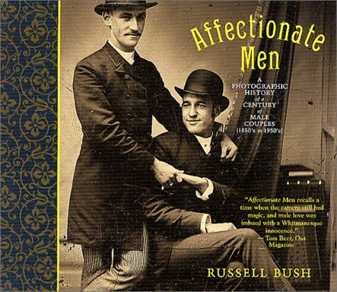 Affectionate Men: A Photographic History of a Century of Male Couples