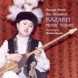 echange, troc Compilation - Songs From The Steppes : Kazakh Music Today