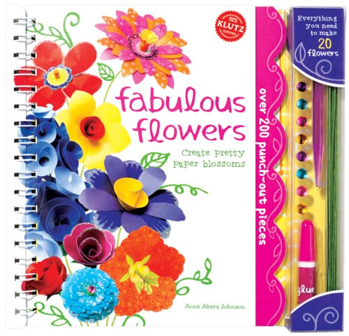 Fabulous Flowers: Create Pretty Paper Blossoms