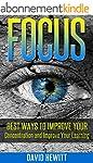 Focus: Best Ways To Improve Your Conc...