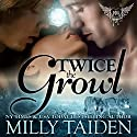 Twice The Growl: Paranormal Dating Agency, Book 1 (       UNABRIDGED) by Milly Taiden Narrated by Lauren Sweet