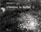 echange, troc Gilbert Gormezano, Robert Misrahi, Jean-Claude Lemagny, Colette Garraud - L'Ombre, le Reflet : Itinéraires photographique et philosophique