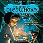 Spellbound: The Books of Elsewhere, Volume 2 (       UNABRIDGED) by Jacqueline West Narrated by Lexy Fridell