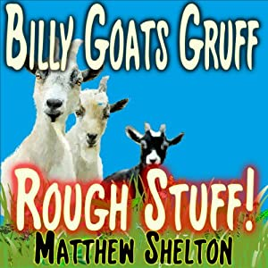 Billy Goats Gruff - Rough Stuff! Audiobook