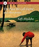 img - for The Place We Call Home and Other Poems book / textbook / text book