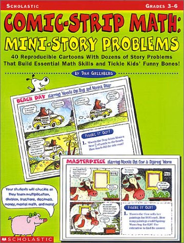 Comic-Strip Math: Mini-Story Problems: 60 Reproducible Cartoons With Dozens Of Story Problems That Build Essential Math Skills And Tickle Kids' Funny