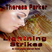 Lightning Strikes: An Andromeda Spencer Novel Book 1 | Theresa Parker