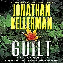 Guilt: An Alex Delaware Novel, Book 28 | Livre audio Auteur(s) : Jonathan Kellerman Narrateur(s) : John Rubinstein