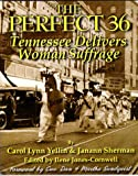The Perfect 36: Tennessee Delivers Woman Suffrage