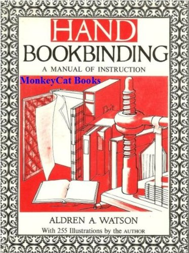 Hand Bookbinding: A Manual of Instruction, Aldren A. Watson