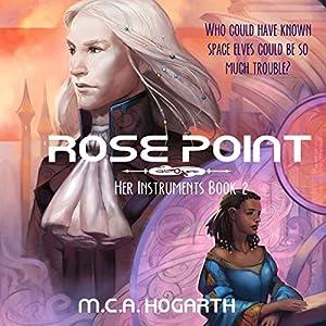 Rose Point: Her Instruments 2 | [M.C.A. Hogarth]