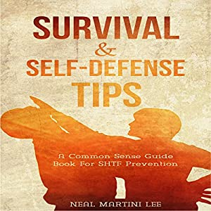 Self-Defense: Self-Defense & Survival Tips Audiobook