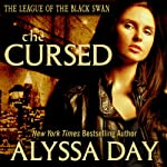 The Cursed: League of the Black Swans, Book 1 (       UNABRIDGED) by Alyssa Day Narrated by Xe Sands