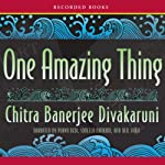 One Amazing Thing | Chitra Banerjee Divakaruni