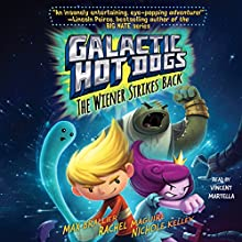 Galactic Hot Dogs 2: The Wiener Strikes Back Audiobook by Max Brallier Narrated by Vincent Martella