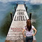 Johnnie Come Lately | Kathleen M. Rodgers