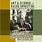 Art & Science of Value Investing: Invest Like Billionaire Warren Buffett | Scott Thompson