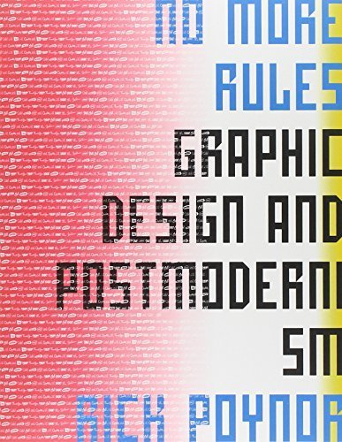 No More Rules: Graphic Design and Postmodernism by Poynor, Rick (2003) Paperback