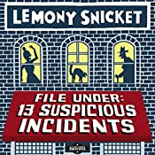 File Under: 13 Suspicious Incidents: All the Wrong Questions, Book 3 | Lemony Snicket