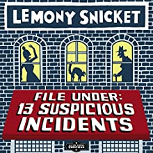 File Under: 13 Suspicious Incidents: All the Wrong Questions, Book 3 (       UNABRIDGED) by Lemony Snicket Narrated by Jon Scieszka, Terry Gross, Sarah Vowell, Libba Bray, Ira Glass, Jon Klassen, Holly Black