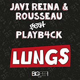 Javi Reina & Rousseau feat. Playb4ck-Lungs