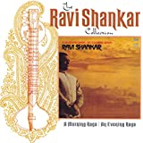 The Ravi Shankar Collection: A Morning Raga / An Evening Raga