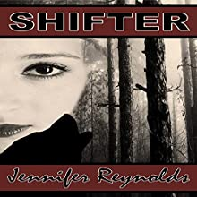 Shifter (       UNABRIDGED) by Jennifer Reynolds Narrated by Margi Stephens