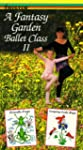 Fantasy Garden Ballet Class II