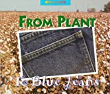 img - for From Plant to Blue Jeans (Changes) book / textbook / text book