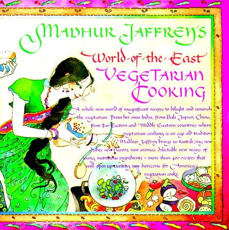 Madhur Jaffrey's World-of-the-East Vegetarian Cooking: Madhur Jaffrey: 9780394748672: Amazon.com: Books