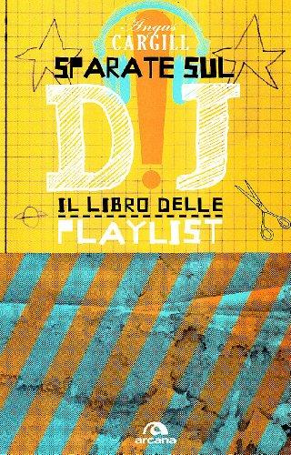 sparate-sul-dj-il-libro-delle-playlist