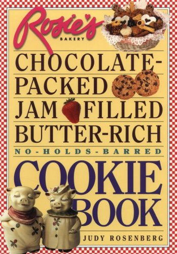 Rosie's Bakery Chocolate-Packed Jam-Filled Butter-Rich No-Holds-Barred Cookie Book