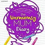 The Unmumsy Mum Diary |  The Unmumsy Mum