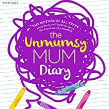 The Unmumsy Mum Diary Audiobook by  The Unmumsy Mum Narrated by Sarah Turner