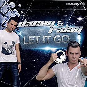 D3cay & R3lay-Let It Go (Remixes)
