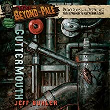 Tales from Beyond the Pale: Guttermouth  by Jeff Buhler Narrated by Larry Fessenden, Glenn McQuaid, Joshua Leonard, Molly Bryant, Mark Kelly