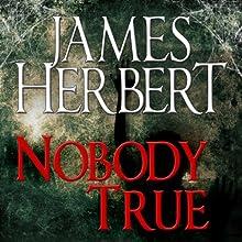 Nobody True Audiobook by James Herbert Narrated by Jonathan Keeble