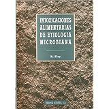 Intoxicaciones alimentarias de etiologia microbiana