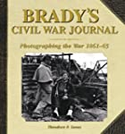 Brady's Civil War Journal: Photograph...
